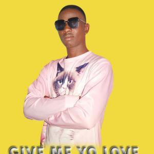 Give me yo love